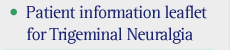 Patient information for Trigeminal Neuralgia
